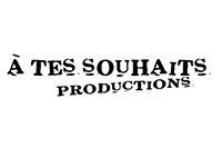 A tes souhaits productions